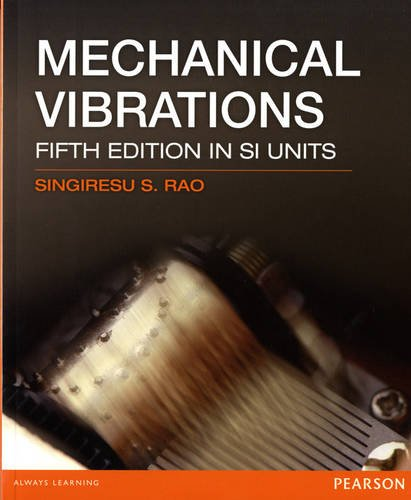 Mechanical Vibrations. Singiresu S. Rao