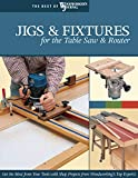 img - for Jigs & Fixtures for the Table Saw & Router: Get the Most from Your Tools with Shop Projects from Woodworking's Top Experts (Fox Chapel Publishing) 26 Innovative Designs (Best of Woodworker's Journal) book / textbook / text book