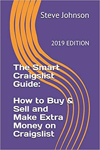 The Smart Craigslist Guide: How to Buy & Sell and Make Extra