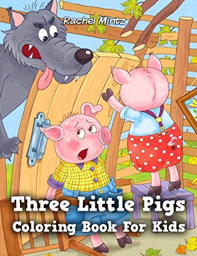 Three Little Pigs - Coloring Book For Kids: The Pigs & Big Bad Wolf - For Children To ()