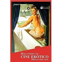 Hollywood y el cine erótico: Diosas del cine (Spanish Edition)
