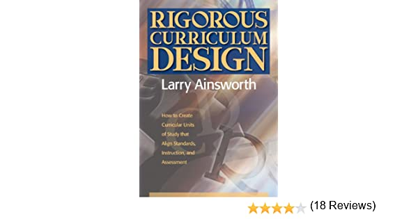 Rigorous curriculum design how to create curricular units of rigorous curriculum design how to create curricular units of study that align standards instruction and assessment houghton mifflin harcourt pronofoot35fo Gallery