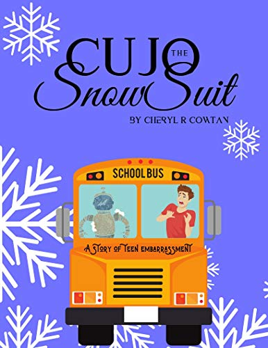 - The Cujo Snowsuit: A Story of Teen Embarrassment (Stories in Verse with Teacher Lessons Book 1)