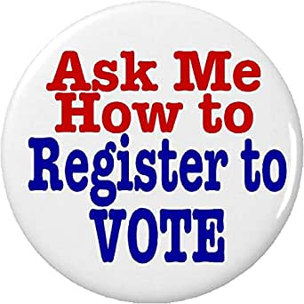amazon com ask me how to register to vote 1 25 pinback button
