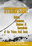 img - for Stampede! Saints, Successes, Suckers & Scoundrels of the Yukon Gold Rush book / textbook / text book