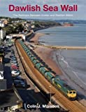 Dawlish Sea Wall, Colin J. Marsden, 0711033749