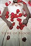 Tithe of Blood, Esther Slade, 1452037450