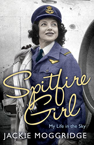 Spitfire Girl: My Life in the Sky (Best Military Pilots In The World)