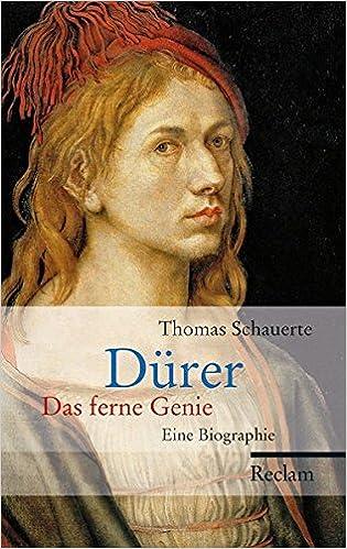 drer das ferne genie eine biographie amazonde thomas schauerte bcher - Albrecht Drer Lebenslauf