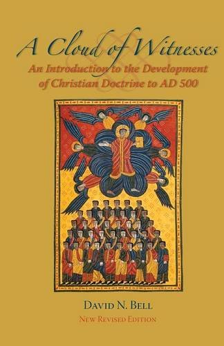 A Cloud of Witnesses: An Introductory History of the Development of Christian Doctrine to 500 AD, New Revised Edition (Cistercian Studies series)