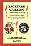 img - for Backyard Grilling: Grill Like A Professional! by Richard W. McPeake (2003-05-02) book / textbook / text book
