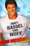 Don't Hassel the Hoff: The Autobiography