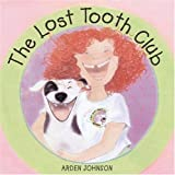 The Lost Tooth Club, Arden Johnson, 1582460418