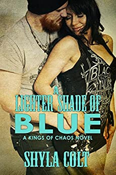 A Lighter Shade of Blue (Kings of Chaos Book 2) by [Colt, Shyla]