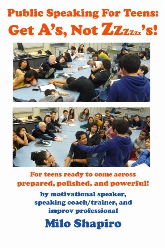 High Polished Star - Public Speaking For Teens: Get A's, Not Zzzzzz's!: Being prepared, polished, and powerful...at any age!