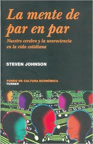 PDF-eBook-Download-Forum La mente de par en par. Nuestro cerebro y la neurociencia de la vida cotidiana (Coleccion Noema) (Spanish Edition) 968168608X PDF