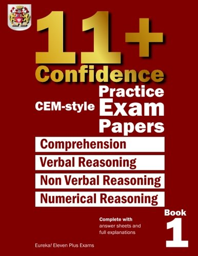 11+ Confidence: CEM-style Practice Exam Papers Book 1: Complete with answers and full explanations