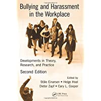 Bullying and Harassment in the Workplace: Developments in Theory, Research, and Practice, Second Edition
