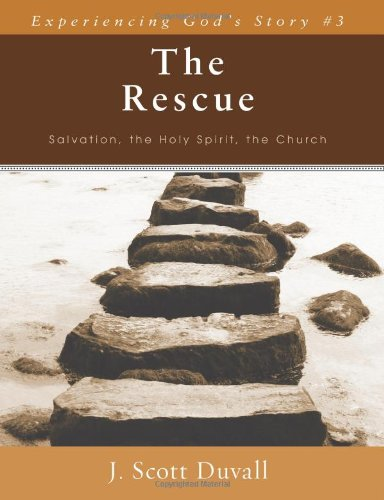 The Rescue: Salvation, the Holy Spirit, the Church (Experiencing God's Story)