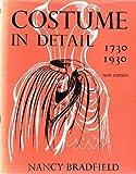 Costume in Detail: Women's Dress, 1730-1930 by Nancy Bradfield (1981-06-03)