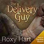 The Delivery Guy: An Erotic Story | Roxy Hart