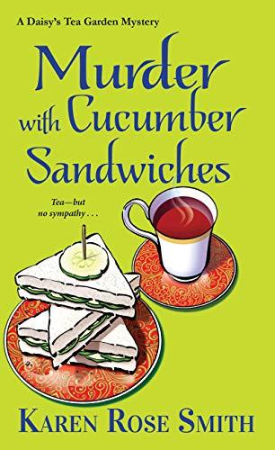 Murder with Cucumber Sandwiches (A Daisy's Tea Garden Mystery Book 3)
