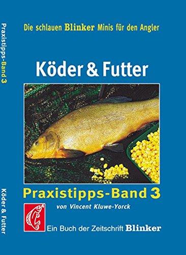 Köder & Futter (Praxistipps)