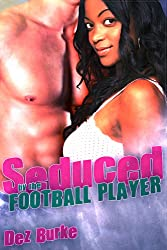Seduced by the Football Player (BWWM Interracial Romance) (English Edition)
