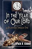 img - for In the Year of Our Lord: A Pilgrimage Through Time (Will Barrett Time Travel Series) (Volume 3) book / textbook / text book
