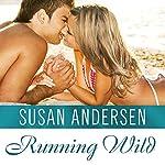 Running Wild: Sisterhood Diaries, Book 4 | Susan Andersen