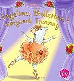 Angelina Ballerinas Storybook Treasury, Katharine Holabird, 1584857617