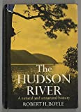 The Hudson River, Robert H. Boyle, 0393053792