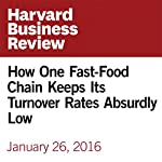How One Fast-Food Chain Keeps Its Turnover Rates Absurdly Low | Bill Taylor
