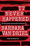 It Never Happened: FBI Negligence and Duplicity Revealed from the Inside Out