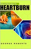 Natural Remedies To Heartburn