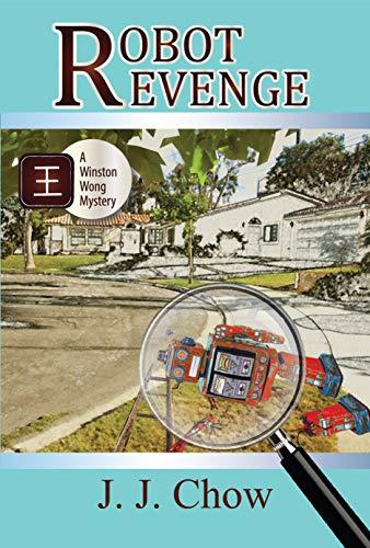 Robot Revenge: a Winston Wong cozy mystery novella by [Chow, J.J.]