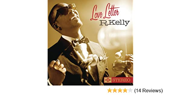 Love letter by r. Kelly on spotify.