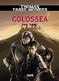 thomas passe mondes colossea tome 3 saga fantasy french edition