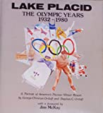 Lake Placid, the Olympic Years, 1932-1980: A Portrait of America's Premier Winter Resort
