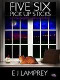 Five Six Pick Up Sticks (Grasshopper Lawns Book 3)