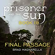 Final Passage: The Prisoner and the Sun, Book 3 | Brad Magnarella