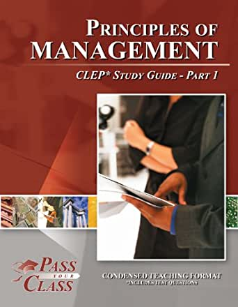 principles of mgmt study guide ch The clep principles of management exam covers material that is usually principles of management principles of this study guide provides practice.