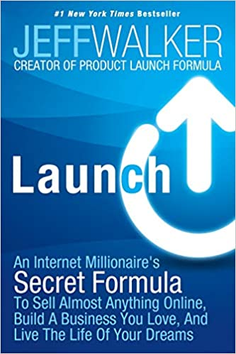 cccf6f08833 Launch  An Internet Millionaire s Secret Formula To Sell Almost ...