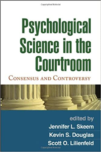 Psychological Science in the Courtroom Consensus and Controversy