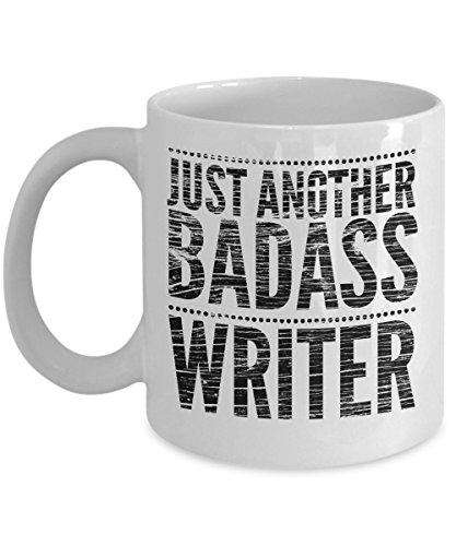 Just Another Badass Writer Mug - Cool Coffee Cup