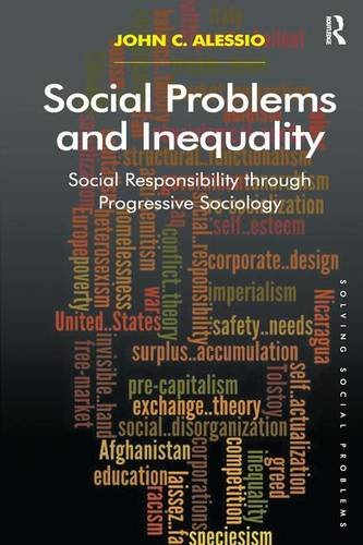 Social Problems and Inequality: Social Responsibility through Progressive Sociology (Solving Social Problems)
