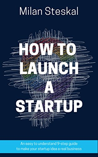 Best buy How To Launch a Startup: An easy to understand 9-step guide to make your startup