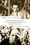 Tom and Jack: The Intertwined Lives Of Thomas Hart Benton And Jackson