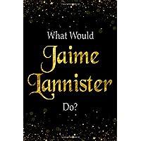 What Would Jaime Lannister Do?: Jaime Lannister Designer Notebook