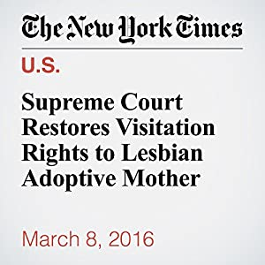 Supreme Court Restores Visitation Rights to Lesbian Adoptive Mother